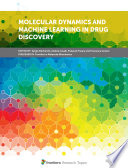 Molecular Dynamics and Machine Learning in Drug Discovery