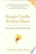 """Empty Cradle, Broken Heart: Surviving the Death of Your Baby"" by Deborah L. Davis"