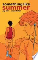 Something Like Summer - The Comic - Volume One: Summer