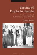 The End of Empire in Uganda Pdf/ePub eBook