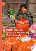 Wealth Creation Approach to Reducing Global Poverty