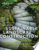 Sustainable Landscape Construction  Third Edition