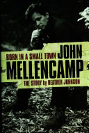 Pdf Born In A Small Town - John Mellencamp, The Story