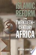 Islamic Reform In Twentieth Century Africa