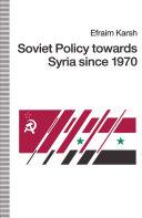 Soviet Policy towards Syria since 1970 Pdf/ePub eBook