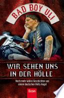 Wir sehen uns in der Hölle  : Noch mehr wahre Geschichten von einem deutschen Hells Angel