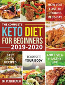 The Complete Keto Diet for Beginners 2019 2020