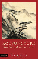 Acupuncture for Body  Mind and Spirit