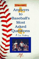 Answers to Baseball s Most Asked Questions