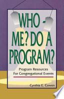 Who-Me? Do a Program?