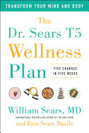 The Dr  Sears T5 Wellness Plan