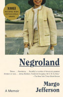 Negroland by Margo Jefferson
