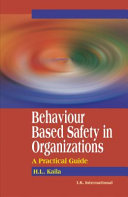 Behaviour Based Safety In Organizations  A Practical Guide