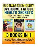 Ultimate Energy  Overcome Fatigue  Health Secrets