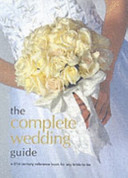 The Complete Wedding Guide   Sarah Mason and Ailsa Petchey
