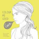 Colour Me Good Cara