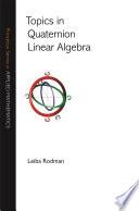 Topics in Quaternion Linear Algebra