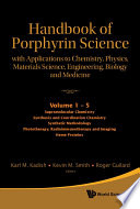 Handbook Of Porphyrin Science Volumes 1 5 With Applications To Chemistry Physics Materials Science Engineering Biology And Medicine Book PDF