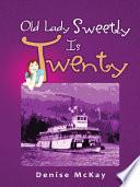 Old Lady Sweetly Is Twenty Book