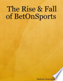 The Rise & Fall of Betonsports