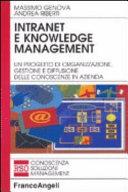 Intranet e knowledge management. Un progetto di organizzazione, gestione e diffusione delle conoscenze in azienda