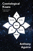 link to Cosmological Koans : a journey to the heart of physical reality in the TCC library catalog