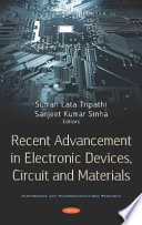 Recent Advancement in Electronic Devices, Circuit and Materials