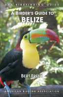 A Birder s Guide to Belize