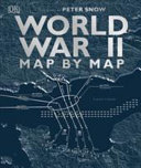 World War II Map by Map by Peter Snow