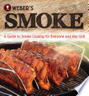 """Weber's Smoke: A Guide to Smoke Cooking for Everyone and Any Grill"" by Jamie Purviance"