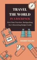 Travel The World In A Backpack