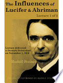 The Influences Of Lucifer And Ahriman Lecture 1 Of 5