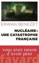 Nucléaire : une catastrophe française Pdf/ePub eBook