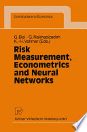 Risk Measurement  Econometrics and Neural Networks Book