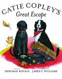 Catie Copley s Great Escape