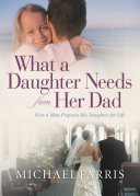 What a Daughter Needs From Her Dad Book