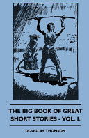 The Big Book of Great Short Stories   Vol  I