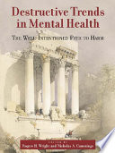 Destructive Trends in Mental Health Book