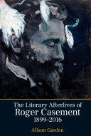 The Literary Afterlives of Roger Casement, 1899-2016 [Pdf/ePub] eBook