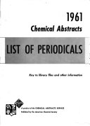 List of Periodicals Abstracted by Chemical Abstracts, with Key to Library Files and Other Information
