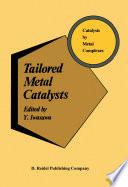 Tailored Metal Catalysts