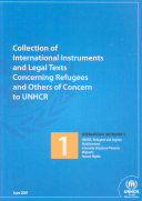 Collection of International Instruments and Legal Texts Concerning Refugees and Others of Concern to UNHCR