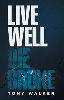 Live Well Die Broke