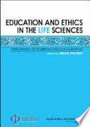 Education and Ethics in the Life Sciences