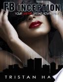Fb Inception - Your Unfair Dating Advantage