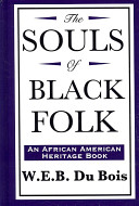 The Souls of Black Folk  an African American Heritage Book