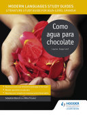 Modern Languages Study Guides: Como agua para chocolate