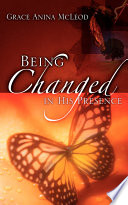 Being Changed in His Presence
