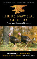 U S  Navy SEAL Guide to Food and Hunting Secrets