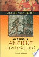 """Cooking in Ancient Civilizations"" by Cathy K. Kaufman"